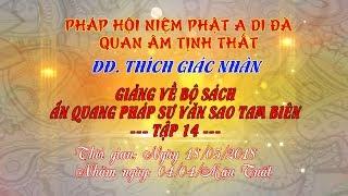 Tập 14 - Video ĐĐ.Thích Giác Nhàn giảng Ấn Quang Pháp Sư Văn Sao Tam Biên
