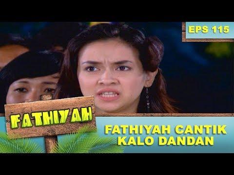 Fathiyah Kalo Dandan Cantik Banget  -  Fathiyah Eps 115 Part 1