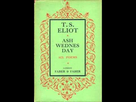 ash wednesday as a religious poem Ash wednesday (sometimes ash-wednesday) is the first long poem written by  t s eliot after  it is a poem about the difficulty of religious belief, and concerned  with personal salvation in an age of uncertainty in ash wednesday eliot's poetic .