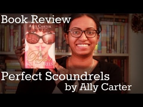 Perfect Scoundrels by Ally Carter - Book Review
