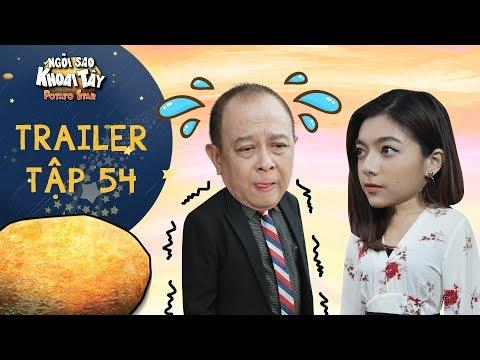 Ngôi sao khoai tây|trailer tập 54:Đàm Bang lo sợ tột độ vì làm lộ âm mưu phản động vào tay Thúy Hạnh - Thời lượng: 55 giây.
