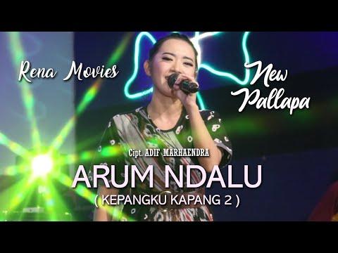 Rena Movies - Arum Ndalu ( Kepangku Kapang 2 ) - New Pallapa ( Official Music Video )
