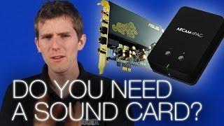 Video Do you Need a Sound Card? MP3, 3GP, MP4, WEBM, AVI, FLV September 2018