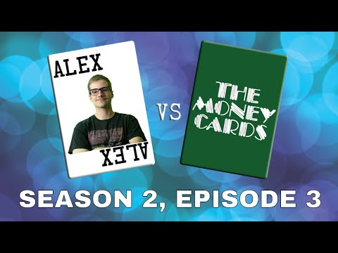 Alex vs The Money Cards | Season 2, Episode 3 (09-16-2019)