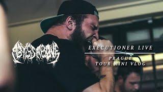 "Video Abyss Above - ""Executioner"" live & Prague mini tour vlog"
