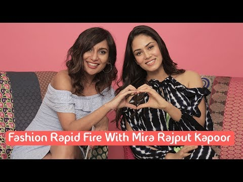 Fashion Rapid Fire With Mira Rajput