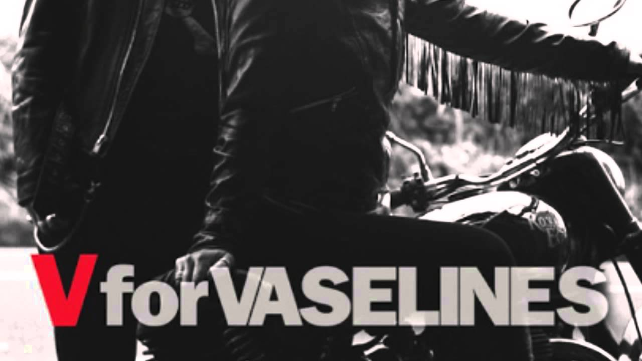 ASK iAN * V for VASELINES