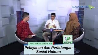 Talk Show Bersama Dinas Sosial Aceh, Pelayanan dan Perlindungan Sosial Hukum