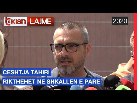 Ceshtja Tahiri rikthehet ne Shkallen e Pare | Lajme - News