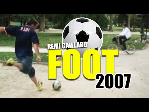 Foot 2007 (R�mi GAILLARD) Video