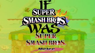 If Smash 4 Was Melee