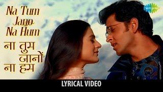 Video Na Tum Jaano Na hum with lyrics   ना तुम जानो न हम गाने के बोल   Kaho na Pyaar hai   Hritik Roshan MP3, 3GP, MP4, WEBM, AVI, FLV Juli 2018