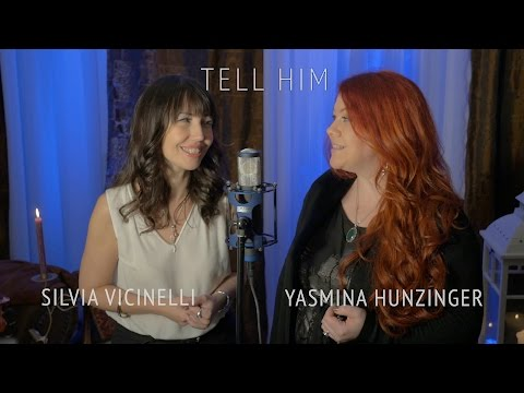 TELL HIM - Cover by Silvia Vicinelli & Yasmina Hunzinger