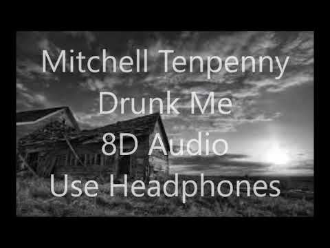 Video Mitchell Tenpenny - Drunk Me 8D AUDIO USE HEADPHONES download in MP3, 3GP, MP4, WEBM, AVI, FLV January 2017