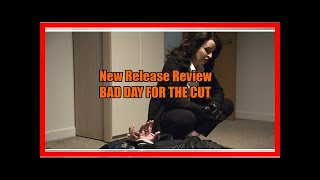 Nonton New Release Review  Dvd    Bad Day For The Cut Film Subtitle Indonesia Streaming Movie Download