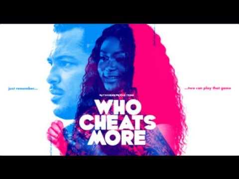 WHO CHEATS MORE - Latest 2017 Nigerian Nollywood Drama Movie (10 min preview)