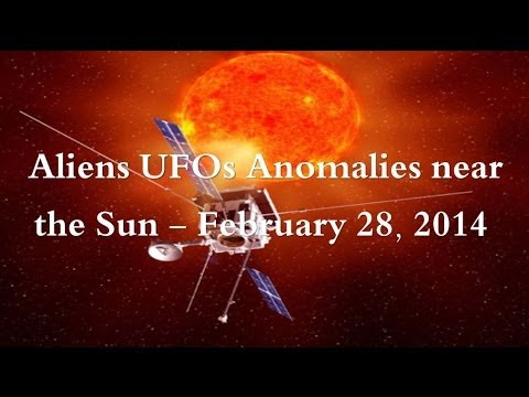 Aliens UFOs Anomalies near the Sun – February 28, 2014