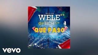 Guelo Star - WELE BICH QUE PASO (AUDIO)