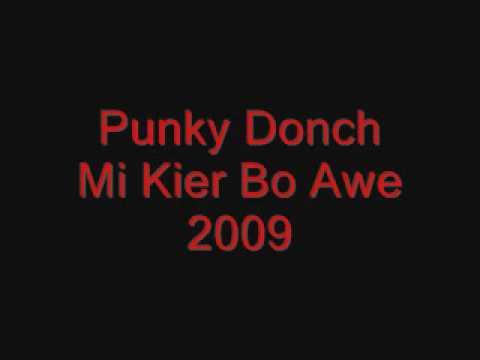 Punky Donch - Mi Kier Bo Awe 2009