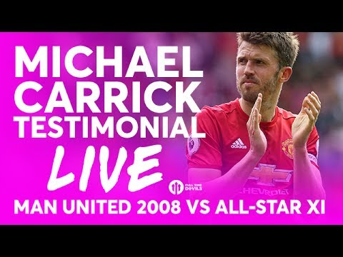 Michael Carrick Testimonial! Manchester United 2008 vs All-Star XI LIVE STREAM