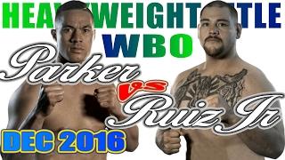 Video Joseph Parker vs Andy Ruiz Jr. - Dec. 2016 - WBO World Heavyweight Championship MP3, 3GP, MP4, WEBM, AVI, FLV Juni 2019