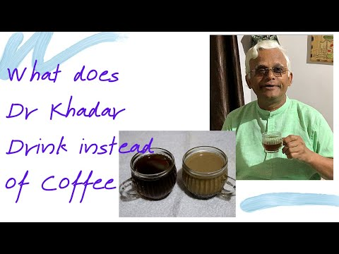 What does Dr Khadar drink instead of COFFEE & TEA?