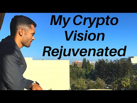 My Crypto Vision Is Rejuvenated