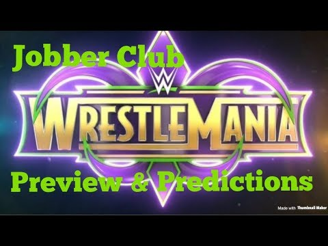WWE WRESTLEMANIA preview & predictions 8th April 2018