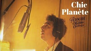 Féloche & The Mandolin' Orchestra - Chic Planète (Official)