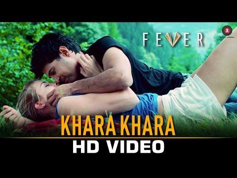 Khara Khara - Fever | Rajeev Khandelwal, Gemma A &
