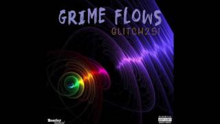 Grime Flows - Glitch251