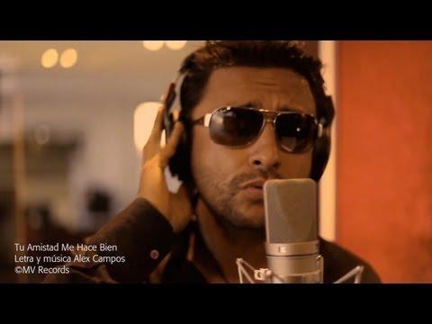 Tu Amistad Me Hace Bien - Alex Campos  (Video)