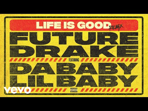 Future - Life Is Good (Remix - Audio) ft. Drake, DaBaby, Lil Baby