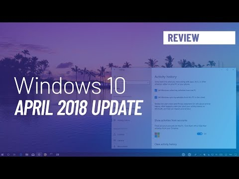 Windows 10 April 2018 Update, version 1803, new features review