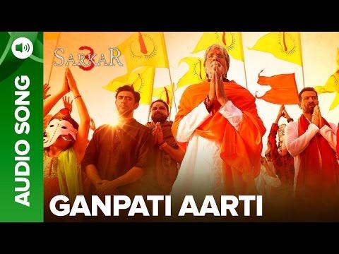 Video Ganpati Aarti By Amitabh Bachchan | Official Audio Song | Sarkar 3 download in MP3, 3GP, MP4, WEBM, AVI, FLV January 2017