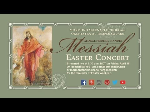 Concert - The triumphant and angelic sounds of George Frideric Handel's masterpiece Messiah will be streamed live at 7:30 p.m. Mountain Daylight Time on Friday, April ...