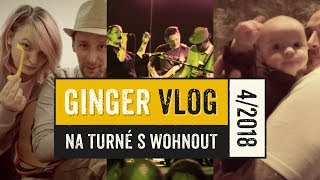 Video Na turné s Wohnout GINGER VLOG 4/2018
