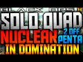 BO2: SOLO QUAD NUCLEAR (2 Off Penta Nuclear) IN DOMINATION! - Best Gameplay Ever?