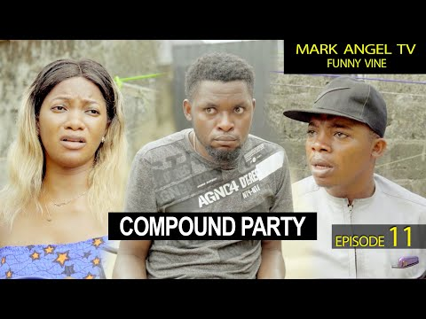 Compound Party | Mark Angel TV | Funny Videos