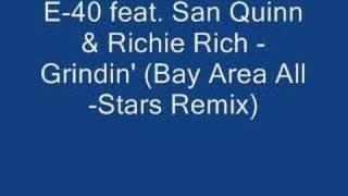 E-40 feat. San Quinn & Richie Rich - Grindin' (Remix)
