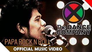 Video The Dance Company (TDC) - Papa Rock N Roll - Official Music Video - NAGASWARA MP3, 3GP, MP4, WEBM, AVI, FLV November 2018