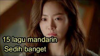 Video 15 lagu mandarin Sedih banget MP3, 3GP, MP4, WEBM, AVI, FLV Februari 2019