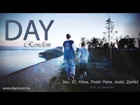 DAY - Remélem feat. Éli, Mima, Pintér Petra, Antal, Zorrkó