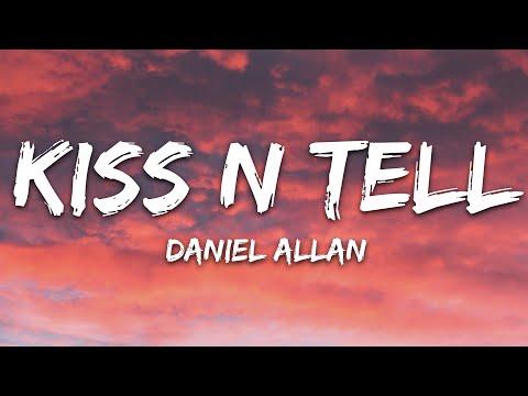 Daniel Allan - Kiss N Tell (Lyrics) feat. Perrin Xthona
