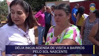 Délia inicia agenda de visita a bairros pelo Sol Nascente
