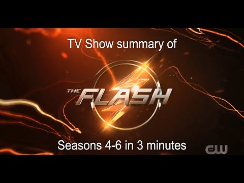 The Flash Seasons 4-6 in 3 minutes