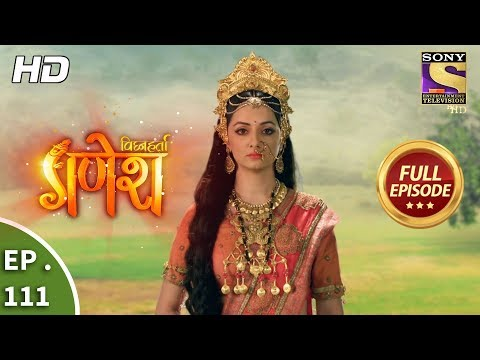 Vighnaharta Ganesh - Ep 111 - Full Episode  - 25th January, 2018