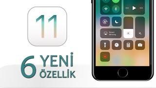 iOS 11 | 6 Yeni Özellik - Neler Değişti?
