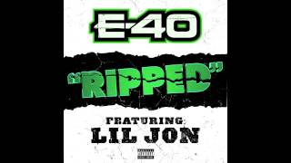 "NEW TRACK E-40 Ft. Lil Jon ""Ripped"""