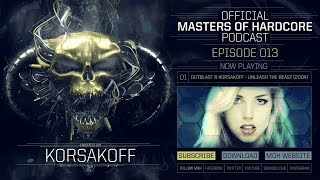 Video Official Masters of Hardcore Podcast 013 by Korsakoff MP3, 3GP, MP4, WEBM, AVI, FLV November 2017